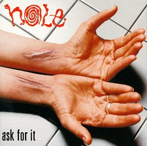 <i>Ask for It</i> 1995 EP by Hole