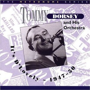 <i>Its DLovely 1947–1950</i> 2004 compilation album by Tommy Dorsey