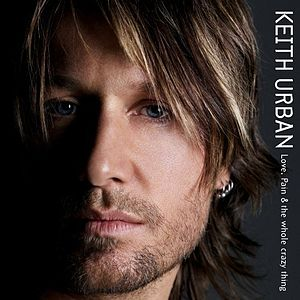 <i>Love, Pain & the Whole Crazy Thing</i> 2006 studio album by Keith Urban