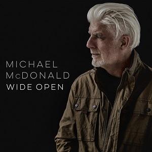 <i>Wide Open</i> (Michael McDonald album) 2017 studio album by Michael McDonald