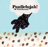 <i>Paullelujah!</i> 2002 studio album by MC Paul Barman