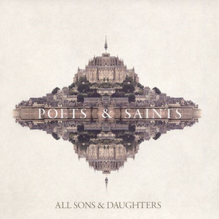 <i>Poets & Saints</i> 2016 studio album by All Sons & Daughters
