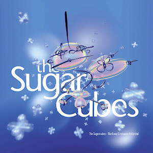 Recopilatorio [The Sugarcubes] >>The Great Crossover Potential Sugarcubes_-_Great_Crossover_Potential