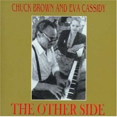 <i>The Other Side</i> (Chuck Brown and Eva Cassidy album) 1992 studio album by Chuck Brown and Eva Cassidy