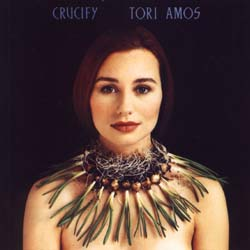 Crucify (song) original song written and composed by Tori Amos