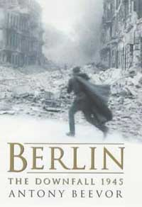 <i>Berlin: The Downfall 1945</i> book by Antony Beevor