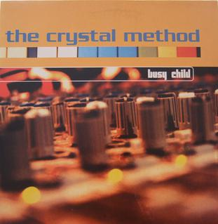 Busy Child 1997 single by The Crystal Method