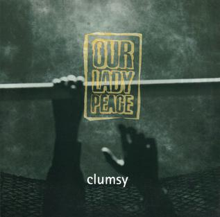 Clumsy (Our Lady Peace song) 1997 single by Our Lady Peace