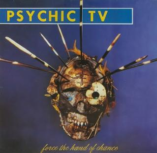 <i>Force the Hand of Chance</i> album by Psychic TV