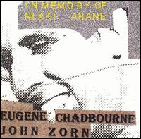 <i>In Memory of Nikki Arane</i> 1996 studio album by Eugene Chadbourne and John Zorn