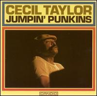 <i>Jumpin Punkins</i> 1977 studio album by Cecil Taylor