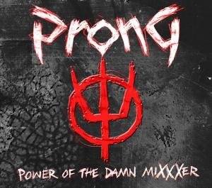 <i>Power of the Damn Mixxxer</i> 2009 remix album by Prong