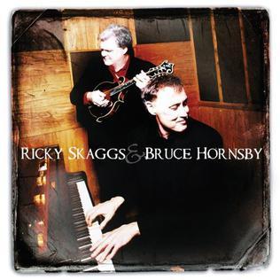<i>Ricky Skaggs & Bruce Hornsby</i> 2007 studio album by Ricky Skaggs & Bruce Hornsby
