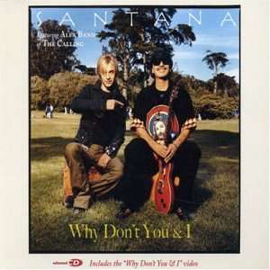 Why Dont You & I 2003 single by Santana