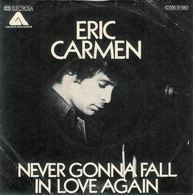 """Never_Gonna_Fall_in_Love_Again""_by_Eric_Carmen.jpg (280×282)"