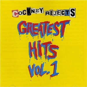 <i>Greatest Hits Volume 1</i> (Cockney Rejects album) 1980 studio album by Cockney Rejects