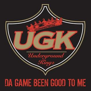 Da Game Been Good to Me 2009 single by UGK