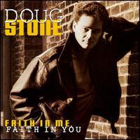 <i>Faith in Me, Faith in You</i> 1995 studio album by Doug Stone
