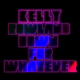 Kelly Rowland featuring The WAV.s — Down for Whatever (studio acapella)