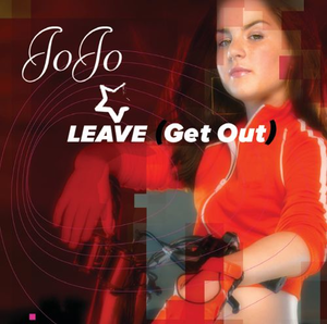 Leave (Get Out) 2004 single by JoJo