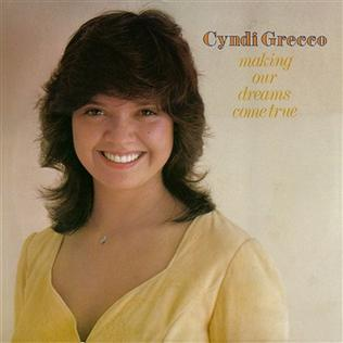 Making Our Dreams Come True 1976 song performed by Cyndi Grecco