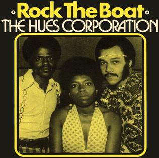 Rock the Boat (The Hues Corporation song) 1974 single by Hues Corporation