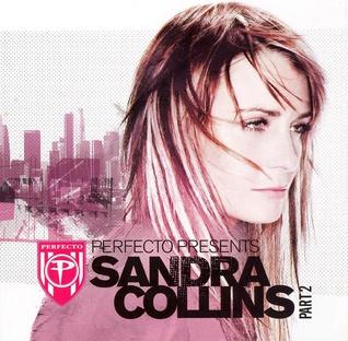 <i>Perfecto Presents: Sandra Collins Part 2</i> 2006 remix album by Sandra Collins