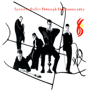<i>Through the Barricades</i> 1986 studio album by Spandau Ballet