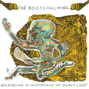 <i>Ascending a Mountain of Heavy Light</i> 2017 studio album (collaboration) by The Body & Full of Hell