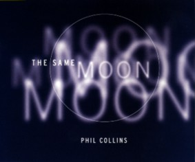 The Same Moon 1997 single by Phil Collins