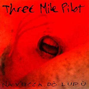 <i>Nà Vuccà Dò Lupù</i> 1992 studio album by Three Mile Pilot