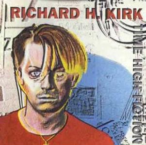 <i>Time High Fiction</i> album by Richard Kirk