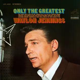 <i>Only the Greatest</i> 1968 studio album by Waylon Jennings
