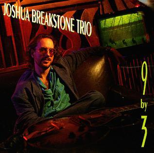 <i>9 by 3</i> 1991 studio album by Joshua Breakstone Trio