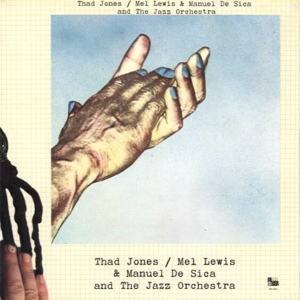 <i>Thad Jones/Mel Lewis and Manuel De Sica</i> Studio album by Manuel De Sica, The Thad Jones/Mel Lewis Orchestra