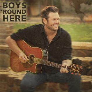 Boys Round Here 2013 single by Blake Shelton and Pistol Annies