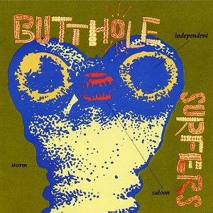 <i>Independent Worm Saloon</i> 1993 studio album by Butthole Surfers