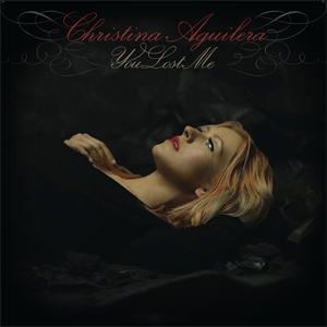 You Lost Me 2010 single by Christina Aguilera