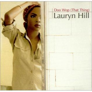 Doo Wop (That Thing) 1998 single by Lauryn Hill