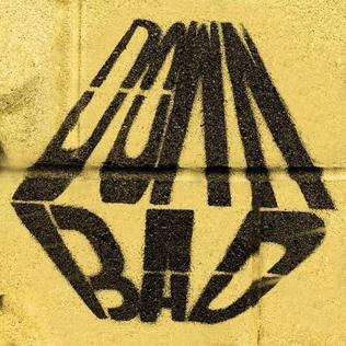Down Bad 2019 single by Dreamville, featuring J. Cole, JID, Bas, EarthGang, and Young Nudy
