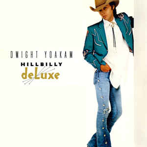 <i>Hillbilly Deluxe</i> (Dwight Yoakam album) 1987 studio album by Dwight Yoakam