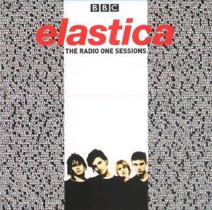 <i>The Radio One Sessions</i> (Elastica album) 2001 compilation album by Elastica