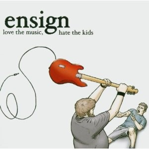 <i>Love the Music, Hate the Kids</i> 2003 studio album by Ensign