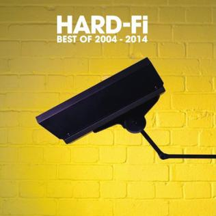 <i>Hard-Fi: Best of 2004 – 2014</i> 2014 greatest hits album by Hard-Fi