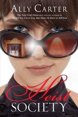 Heist Society - Book 1 - Heist Society - Ally Carter