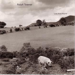 <i>Lost and Found</i> (Ralph Towner album) album by Ralph Towner