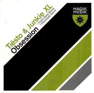 Obsession (Tiësto and Junkie XL song) 2002 single by Tiësto and Junkie XL