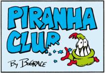 <i>Piranha Club</i>