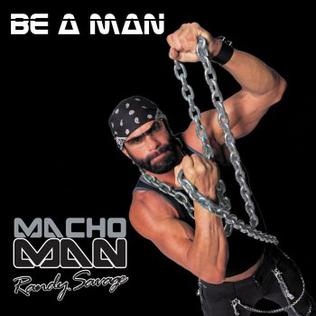 b87f95c3eb48 Be a Man (Randy Savage album) - Wikipedia