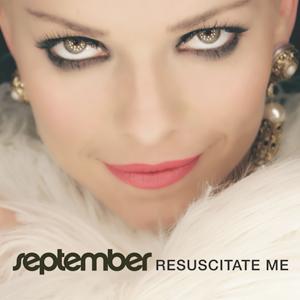 Resuscitate Me 2010 single by September